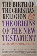 The birth of the Christian religion (La naissance du christianisme) and The origins of the New Testament