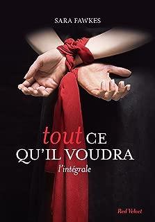 Tout ce qu'il voudra - L'intégrale (French Edition)