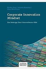 Corporate Innovation Mindset: Das Redesign Ihrer Unternehmens-DNA Kindle Ausgabe