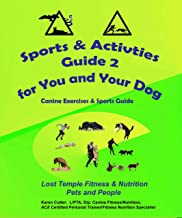 Sports & Activities Guide for You & Your Dog 2: Lost Temple Fitness Canine Exercises & Sports Guide 2