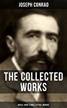 The Collected Works of Joseph Conrad: Novels, Short Stories, Letters & Memoirs: Including Classics like Heart of Darkness, Lord Jim, The Duel, The Secret ... The Shadow-Line & Under Western Eyes