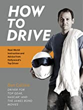 How to Drive: Real World Instruction and Advice from Hollywood's Top Driver PDF