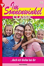 Im Sonnenwinkel Classic 26 – Familienroman: ...doch ich bleibe bei dir (German Edition)