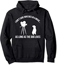 I Don't Care Who Dies In A Movie As Long As Dog Lives Hoodie