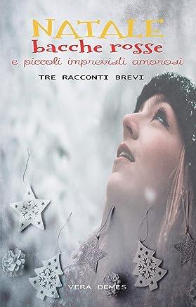 Natale, bacche rosse e piccoli imprevisti amorosi: Tre racconti brevi