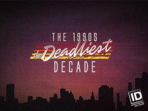 The 1990s: The Deadliest Decade Season 1