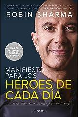 Manifiesto para los héroes de cada día: Activa tu positivismo, maximiza tu productividad, sirve al mundo (Spanish Edition) Kindle Edition