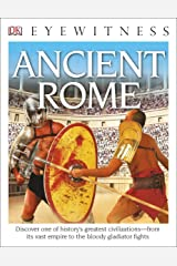 DK Eyewitness Books: Ancient Rome: Discover One of History's Greatest Civilizations from Its Vast Empire to the Blo to the Bloody Gladiator Fights Paperback