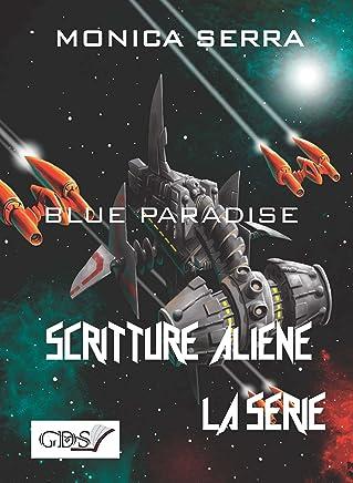 Blue Paradise (SCRITTURE ALIENE LA SERIE Vol. 46)