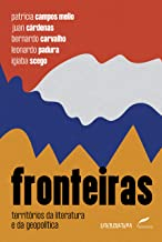 Fronteiras: Territórios da literatura e da geopolítica (Litercultura) (Portuguese Edition)