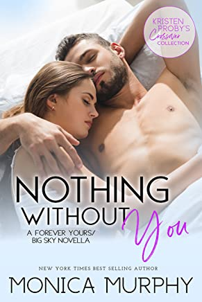 Nothing Without You: A Forever Yours/Big Sky Novella (Kristen Proby Crossover Collection Book 5)