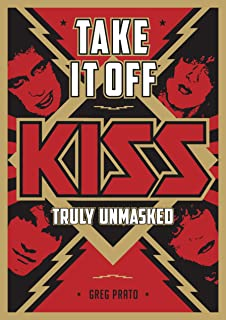 Take It Off: KISS Truly Unmasked (English Edition)