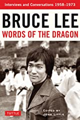 Words of the Dragon: Interviews, 1958-1973 (Bruce Lee Library) Kindle Edition