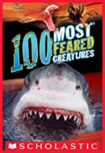 100 Most Feared Creatures on the Planet (100 Most...)