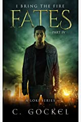 Fates : I Bring the Fire Part IV: The Hunt for Loki is On Kindle Edition