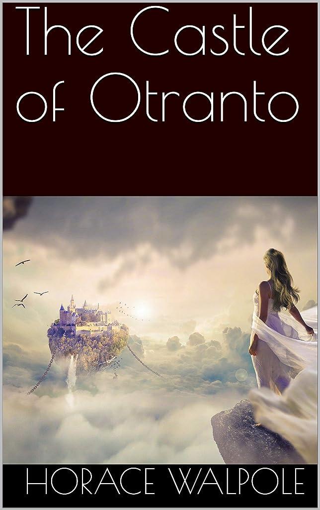 ブレーキお勧め許すThe Castle of Otranto (English Edition)