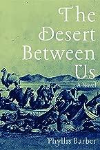 The Desert Between Us: A Novel