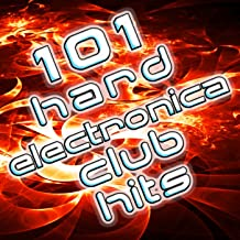 101 Hard Electronica Club Hits - Top Dance Music, House, Techno, Trance, Dubstep, Rave, Goa, Anthems