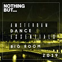 Nothing But... Amsterdam Dance Essentials 2019 Big Room