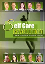Self Care Revolution: Do It Yourself Holistic Health (1)