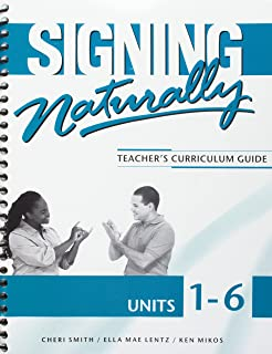 Signing Naturally Unit 1-6 (Teacher's Curriculum Guide)