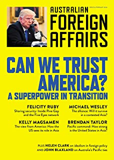 AFA8 Can We Trust America?: A Superpower in Transition (Australian Foreign Affairs)
