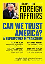 AFA8 Can We Trust America?: A Superpower in Transition (Australian Foreign Affairs) (English Edition)