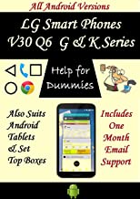 Help for Dummies - LG Smart Phones  V30 Q6 G and K Series User Guide: Includes One Month Email Support: All Android Versions