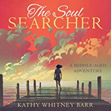 The Soul Searcher: a middle aged adventure