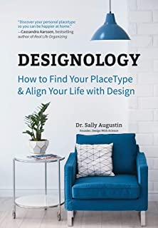 Designology: How to Find Your PlaceType and Align Your Life With Design (Cozy Home, Feng Shui and Residential Interior Design and Home Decoration ... Magnolia Table, and The Nesting Place)