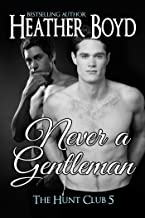 Never a Gentleman (The Hunt Club Book 5)