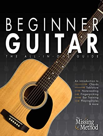 Beginner Guitar: The All-in-One Beginners Guide to Learning Guitar