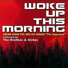 Woke Up This Morning