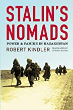 Stalin's Nomads: Power and Famine in Kazakhstan (Central Eurasia in Context) (English Edition)