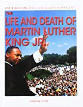 The Life and Death of Martin Luther King Jr. (Spotlight on the Civil Rights Movement)