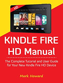 Kindle Fire HD Manual: The Complete Tutorial and User Guide for Your New Kindle Fire HD Device in 30 Minutes
