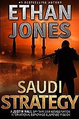 Saudi Strategy: A Justin Hall Spy Thriller: Assassination International Espionage Suspense Mission - Book 8 Kindle Edition