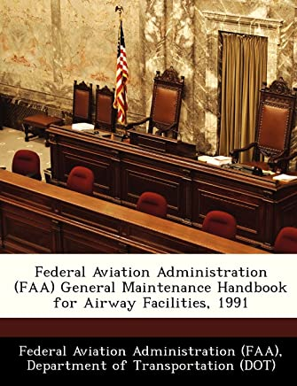 Federal Aviation Administration (FAA) General Maintenance Handbook for Airway Facilities, 1991