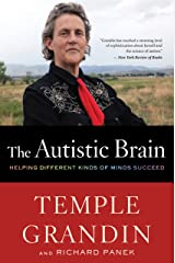 The Autistic Brain: Thinking Across the Spectrum Kindle Edition