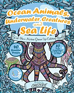 ANTI-STRESS Marine Grown Up Coloring Book: Ocean Animals, Underwater Creatures and Sea Life (Mandalas With Nautical And Marine Theme For Relaxation, Relief - For Women, Men, Teens, Boys And Girls)