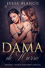Dama de Hierro: Romance Lésbico, Sumisión y Erótica (Novela Romántica Homosexual) Versión Kindle