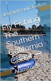 Fly Fishing The Southern California Coast: Alamitos Bay (Southern California Coastal Fly Fishing Book 4)