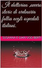 Il dottorino ,ovvero storie di ordinaria follia negli ospedali italiani. (Italian Edition)