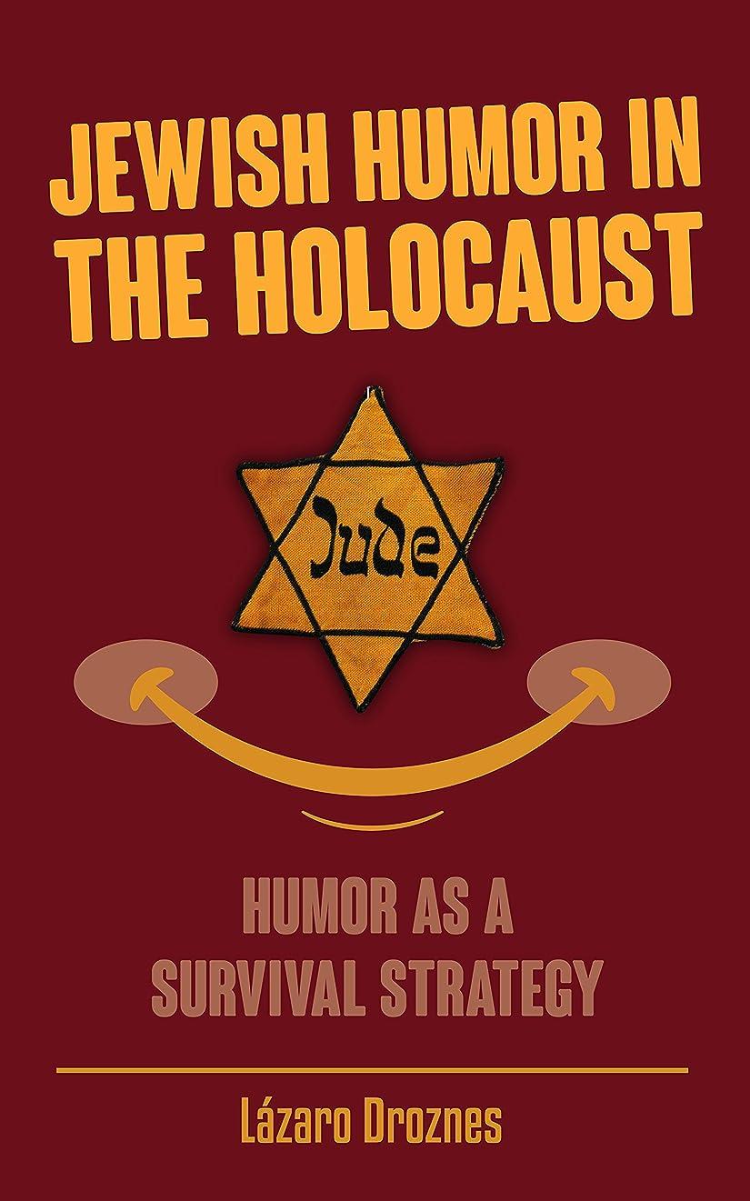 プレゼンテーション可塑性夕食を作るJEWISH HUMOR IN THE HOLOCAUST: Humor as a survival strategy. (English Edition)