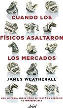 Cuando los físicos asaltaron los mercados: La historia de cómo se trató de predecir lo impredecible (Spanish Edition)
