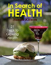 In Search of Health - 21 Steps to Glowing health (English Edition)