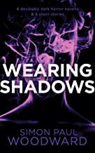 Wearing Shadows: A devilishly dark horror novella & 9 short stories (Wearing Horror)