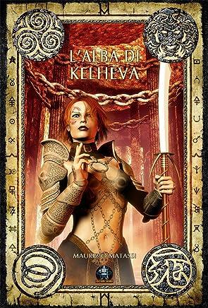 L'alba di Kelheva (Collana Long Stories Fantasy)