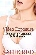 Video Exposure (Humiliation & Discipline for Brides-to-be Book 5)