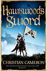 Hawkwood's Sword: The Brand New Adventure from the Master of Historical Fiction Kindle Edition